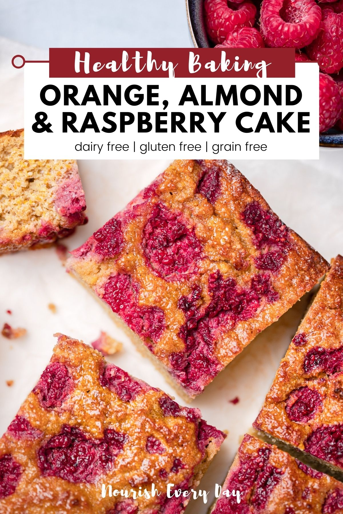 Orange Almond and Raspberry Cake Recipe Pin by Nourish Every Day Blog